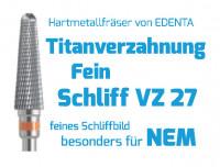 Hartmetallfräser VZ 27 Titanverzahnung fein